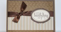 I needed a quick masculine card today for my brother's birthday.  So I went with this super simple layout - and pulled out some Mocha Morni...