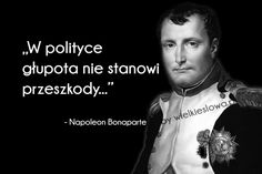 W polityce głupota nie stanowi przeszkody. You Dont Say, Strong Quotes, Poetry Quotes, Proverbs, Sarcasm, Best Quotes, Psychology, Inspirational Quotes, Letters