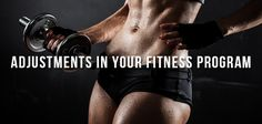Make Adjustments in Your Fitness Program