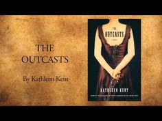 The Outcasts by Kathleen Kent - Official Book Trailer