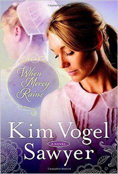 When Mercy Rains: A Novel (The Zimmerman Restoration Trilogy): Kim Vogel Sawyer: 9780307731319: Amazon.com: Books
