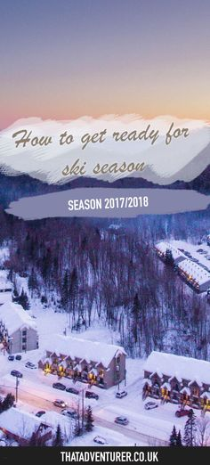 How to get ski season ready including the equipment you need, whether to rent or buy, lift passes for the ski resorts and a few fitness tips!