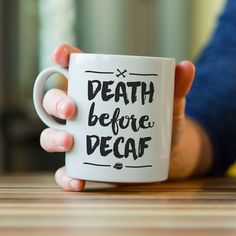 Death before Decaf Quote Ceramic Mug by TheRizzofiedStudio for those who know, there is no substitute for the real thing. CLICK now to buy from only $15.00 Or visit www.TheRizzofiedStudio.etsy.com to view all products #DeathBeforeDecaf #etsy #quotemug