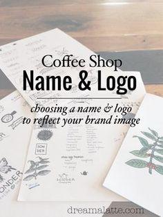 Coffee Shop Name & Logo #dreamalatte