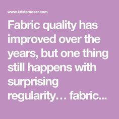 Fabric quality has improved over the years, but one thing still happens with surprising regularity… fabrics still bleed! Rich or vibrant colors are especially