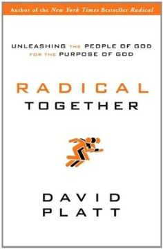 Radical Together : Unleashing The People Of God For The Purpose Of God Christian books Image