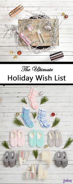 Make your Christmas wish list the Ultimate Christmas list! Fragrances, fuzzy socks, and much more!