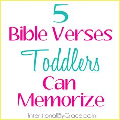 5 bible verses toddlers can memorize! | IntentionalByGrace.com