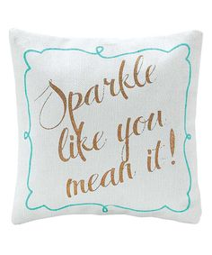 White & Turquoise 'Sparkle Like You Mean It' Pillow by Jozie B #zulily #zulilyfinds