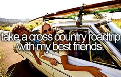 Take a cross country roadtrip with my best friends