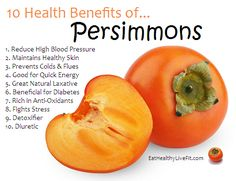 10 Health Benefits of Persimmons   Eating Healthy & Living Fit - EatHealthyLiveFit.com