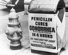 Gonorrhea is becoming untreatable.  Some advertising probably near WWII mentions something about bonds.