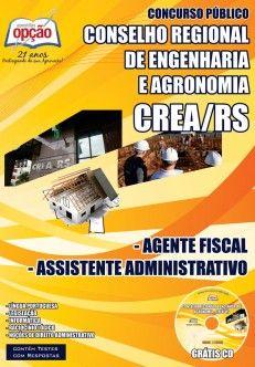 Apostila Concurso Conselho Regional de Engenharia e Agronomia do Estado do Rio Grande do Sul - CREA / RS - 2014/2015: - Cargo: Agente Fiscal e Assistente Administrativo