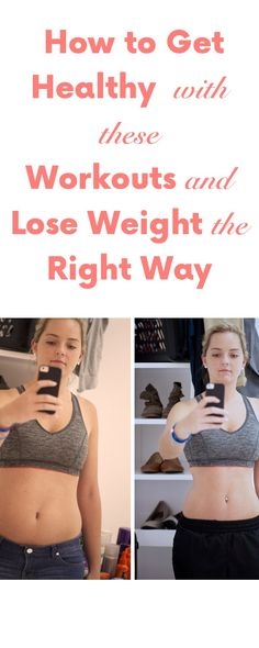 How to Get Healthy with These Workouts and Lose Weight the Right Way