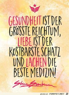 Health, love and laughter - Thoughts - Lustig Health Words, Health Sayings, Health Quotes, German Quotes, True Words, Cool Words, Decir No, Quotations, Motivation Inspiration