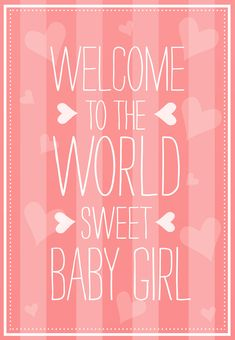 Baby Shower Cards for Girl Inspirational Baby Shower & New Baby Cards Free Welcome Baby Girl Quotes, New Baby Girl Quotes, Baby Girl Wishes, Welcome New Baby, Welcome Baby Girls, Baby Girl Cards, New Baby Cards, Baby Shower Quotes, Baby Shower Cards