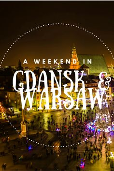 A weekend well spent in the Polish cities of Gdansk and Warsaw.