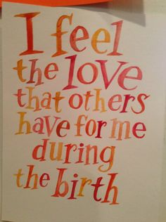 """birth affirmation, watercolor on colored paper, July 2013, about 5""""x8"""""""