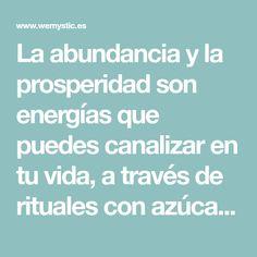 La abundancia y la prosperidad son energías que puedes canalizar en tu vida, a través de rituales con azúcar, visualizaciones y afirmaciones