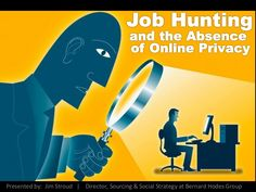 jobhunting-onlineprivacy by Jim  Stroud via Slideshare