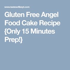 Gluten Free Angel Food Cake Recipe {Only 15 Minutes Prep!}
