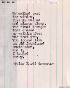 Typewriter Series #275by Tyler Knott Gregson