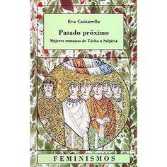 CATEDRA - Pasado próximo: Mujeres romanas de tácita a sulpicia