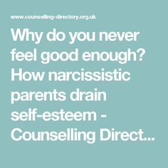 Why do you never feel good enough? How narcissistic parents drain self-esteem - Counselling Directory