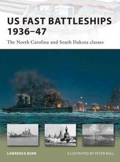 US Fast Battleships 1936-47: The North Carolina and South Dakota Classes