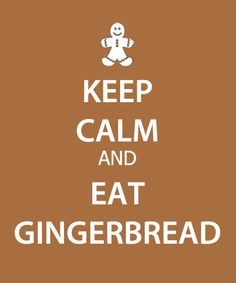 Eat Gingerbread!!