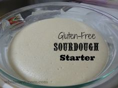 Gluten-Free Sourdough Starter - Of all of the various breads I have not been eating since being gluten free, I miss sourdough the most.