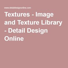 Textures - Image and Texture Library - Detail Design Online