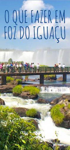 Roteiro completo com o que fazer em Foz do Iguaçu, incluindo visita ao lado argentino das Cataratas.