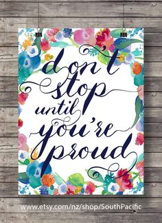 Printable art | Don't stop until you're proud | watercolor floral | Hand lettered calligraphy | Printable wall art typography print