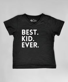 Look at this Black 'Best. Kid. Ever.' Tee - Infant, Toddler & Boys on #zulily today!