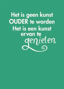 verjaardagskaart vrouw - geen-kunst-om-ouder-te-worden Happy Bday Wishes, Happy Birthday Funny, Happy Birthday Cards, Birthday Wishes, The Words, Cool Words, Positive Attitude, Positive Quotes, Positive Vibes
