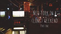 New York City in a (Long) Weekend: Part One #travel #nyc