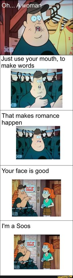 I'm a Soos when trying to flirt