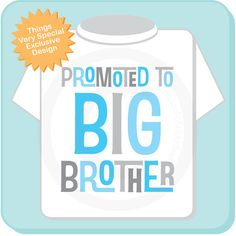 "This tee or Onesie says ""Promoted to Big Brother"" in blue and grey text. Perfect gift for the soon to be big brother."