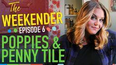"The Weekender: ""Poppies & Penny Tile"" (Season 2, Episode 6)"