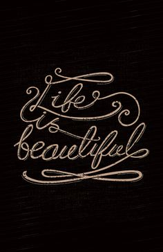 Life Is Beautiful Lettering by Stella Lai, via Behance