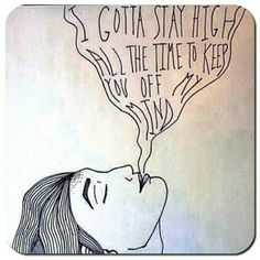 you're gone & I gotta stay high all the time to keep you off my mind ooh ooh - Habits by Tove Lo