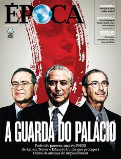 Revista ÉPOCA - capa da edição 892 - A guarda do Palácio (Foto: Revista ÉPOCA/Divulgação)