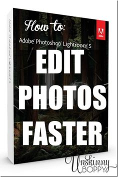 How to edit photos faster with Adobe Lightroom