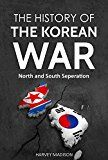 Free Kindle Book -   The History of the Korean War: North and South Separation