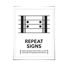 Repeat Signs Musical Notation Typography Poster. 60 Colours/5 Sizes. Musician Gift. Music Poster. Teacher Gift. Punctuation in musical notation is just as important as punctuation for the written word. This musical art print is a perfect addition to the music lover's space or studio! Repeat Signs: used for repeating sections; if there is no left repeat sign, the song repeats from the start. ** For your colour, you can choose from one of 60 different colours. Please see the second image…