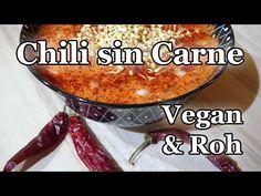 Vegan + Rohkost: Chili sin Carne - gesund, lecker und einfach zubereitet! - YouTube