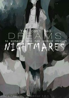 You can't sell dreams to someone who has walked through nightmares, text, sad, Anime girl; Anime