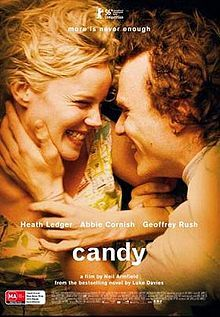 Candy (2006)--This movie was really difficult to watch. Heath's acting was wonderful and the movie itself was great, but it was just painful to watch.