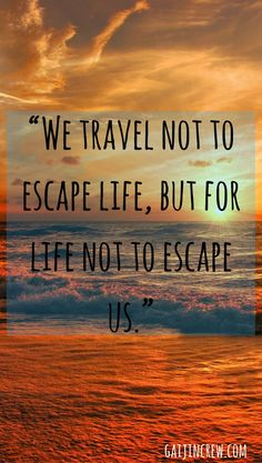 11 inspiring travel quotes you need to hear. travel inspiration  travel inspiration quotes  motivational quotes